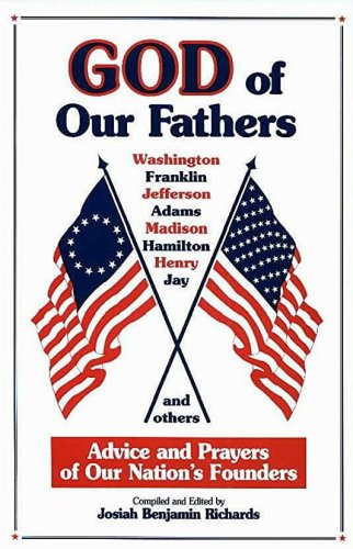 9780964367913: God of Our Fathers: Advice and Prayers of Our Nation's Founders