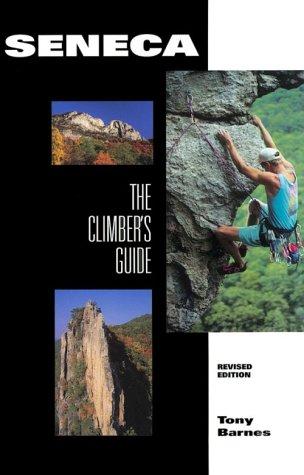 9780964369818: Seneca The Climber's Guide