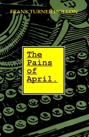 The Pains of April: A Novel [Signed First Edition]