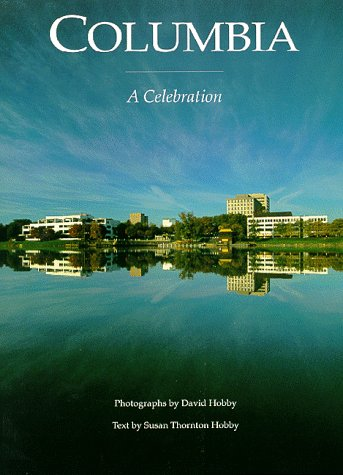 Columbia: A Celebration: Hobby, David, Hobby, Susan Thornton