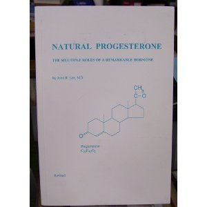 9780964373723: Natural Progesterone: The Multiple Roles of A Remarkable Hormone