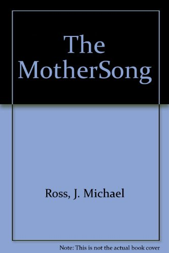9780964374805: The MotherSong