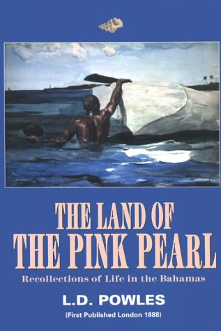 9780964378636: The Land of the Pink Pearl: Recollections of Life in the Bahamas