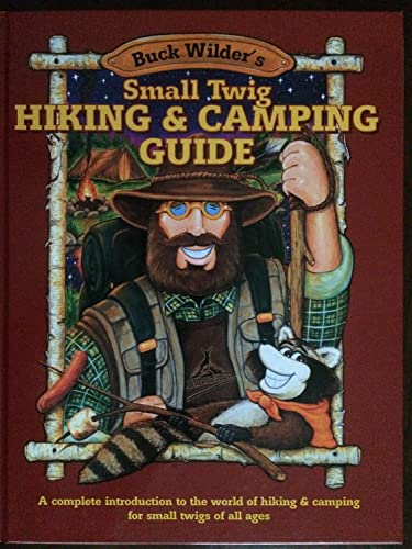 9780964379336: Small Twig Hiking & Camping Guide: A Complete Introduction to the World of Hiking & Camping for Small Twigs of All Ages