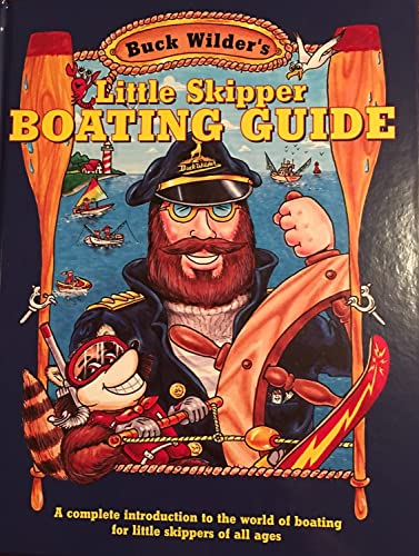 Buck Wilder's Little Skipper Boating Guide: A: Timothy R. Smith,