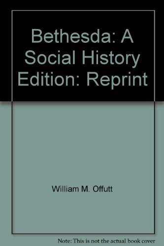 Bethesda: A Social History of the Area: William Offutt