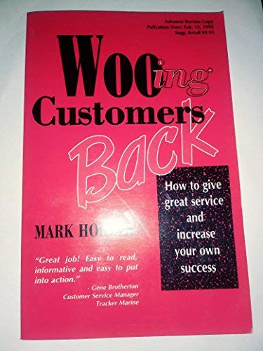 Wooing customers back: How to give great service and increase your own success: Holmes, Mark
