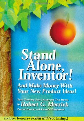 Stand Alone, Inventor!: Merrick, Robert G.