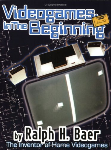 Videogames: In the Beginning: Ralph H. Baer