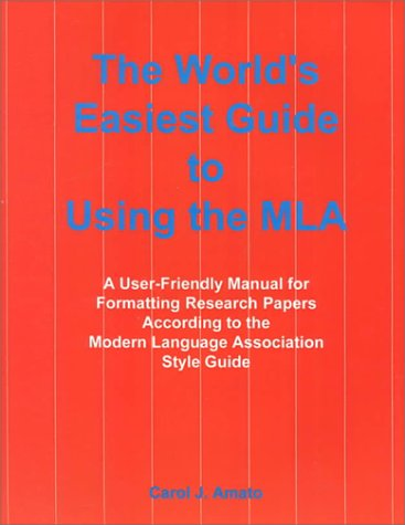 9780964385375: The World's Easiest Guide to Using the MLA : A User-Friendly Manual for Formatting Research Papers According to the Modern Language Association Style Guide