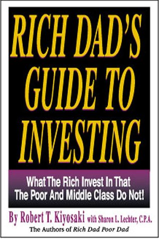 9780964385634: Rich Dad's Guide to Investing: What the Rich Invest in That the Poor and Middle Class Do Not!