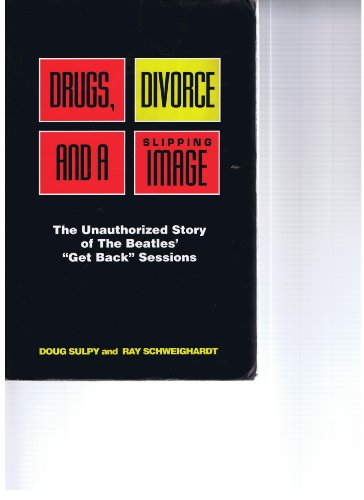 9780964386907: Drugs, Divorce and a Slipping Image: The Unauthorized Story of the Beatles'