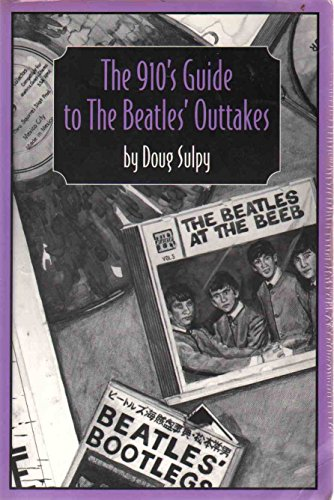 9780964386914: The 910's Guide to the Beatles Outtakes