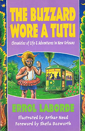 9780964387409: The buzzard wore a tutu: Chronicles of life and adventures in New Orleans