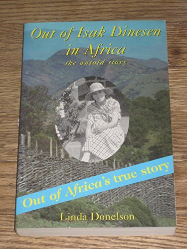 9780964389311: Out of Isak Dinesen in Africa: The Untold Story