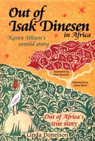9780964389380: Out of Isak Dinesen in Africa: Karen Blixen's Untold Story