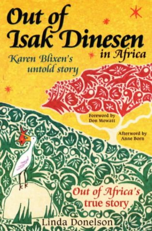 9780964389397: Out of Isak Dinesen in Africa: Karen Blixen's Untold Story