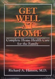 9780964391413: Get Well at Home: Complete Home Health Care for the Family
