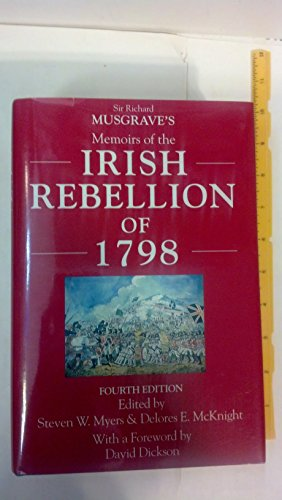 Memoirs of the Irish Rebellion of 1798 Fourth edition: Musgrave, Richard