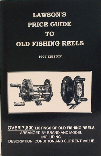 9780964394438: Lawson's price guide to old fishing reels