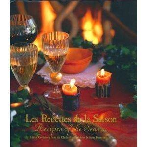 Les Recettes de la Saison: A Holiday Cookbook from the Chefs of la Madeleine & Susan Herrmann ...