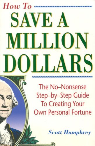 How to Save a Million Dollars: Humphrey, Scott