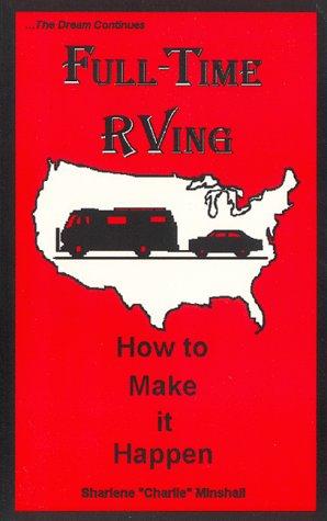 Full-Time RVing-How to make it happen: Sharlene