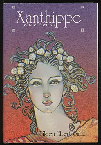 Xanthippe, Wife of Socrates: Smith, Eileen Ebert