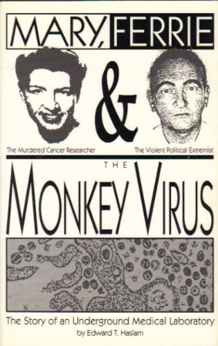 9780964398108: Mary, Ferrie & the Monkey Virus: The Story of an Underground Medical Laboratory