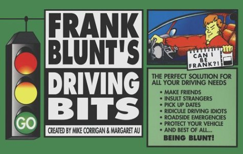 Frank Blunt's Driving Bits: Corrigan, Mike; Au, Margaret