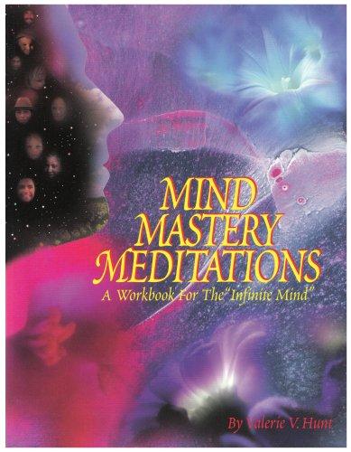 """Mind Mastery Meditations: A Workbook for the """"Infinite Mind"""": Hunt, Valerie V."""