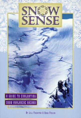 Snow Sense: A Guide to Evaluating Snow: Fredston, Jill A.;