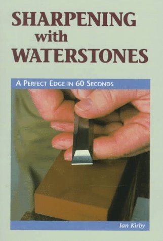 9780964399938: Sharpening with Waterstones: A Perfect Edge in 60 Seconds (Cambium Handbook)