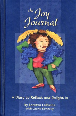 The Joy Journal: Loretta LaRoche; Laurie