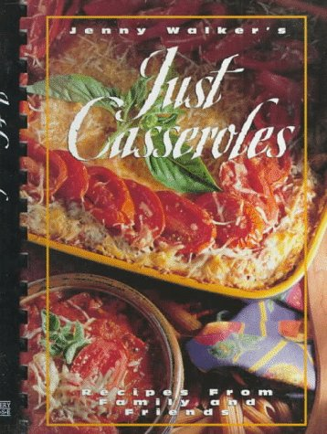 9780964402508: Just Casseroles: Recipes from Family and Friends