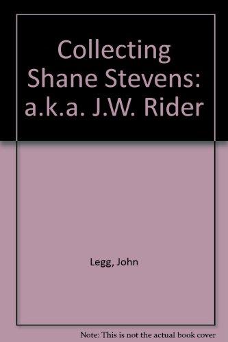 9780964406902: Collecting Shane Stevens: a.k.a. J.W. Rider