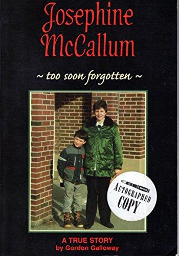 9780964407749: Josephine McCallum : Too Soon Forgotten (A True Story)