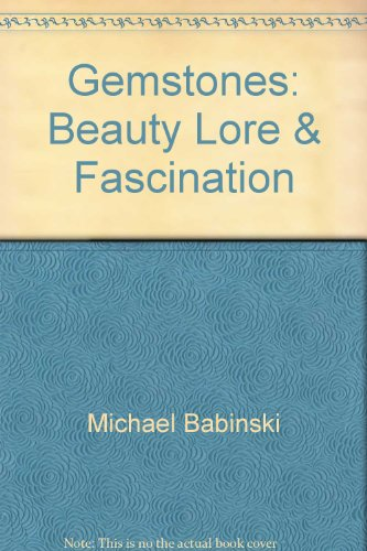 Gemstones, Beauty, Lore, and Fascination