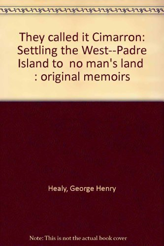 They Called it Cimarron: Settling the West: Healy, George Henry;