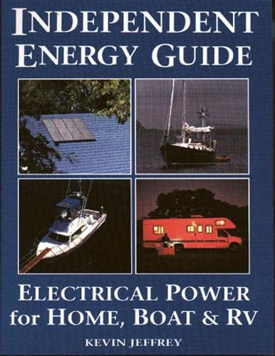 9780964411203: Independent Energy Guide: Electrical Power for Home, Boat, & RV