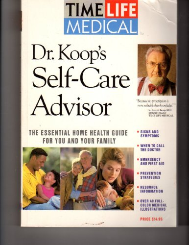9780964411913: Dr. Koop's Self-Care Advisor: The Essential Home Health Guide for You and Your Family