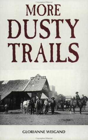 More Dusty Trails: Weigand, Glorianne