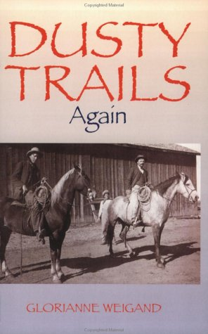Dusty Trails Again: Glorianne Weigand