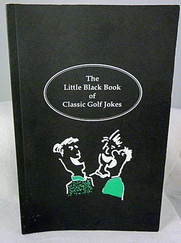 9780964415300: The Little Black Book of Classic Golf Jokes