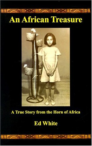 An African Treasure: A True Story from the Horn of Africa: White, Ed