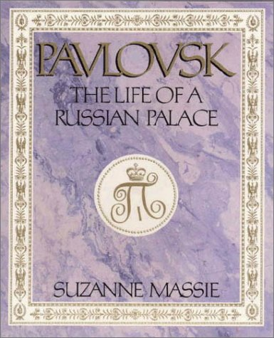 9780964418400: Pavlovsk : The Life of a Russian Palace