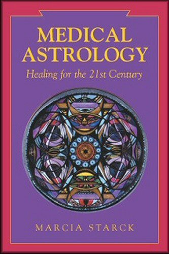 9780964423213: Medical Astrology: Healing for the 21st Century