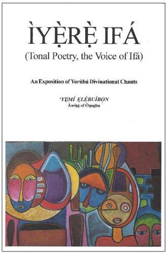 Iyere Ifa (Tonal Poetry, the Voice of Ifa)