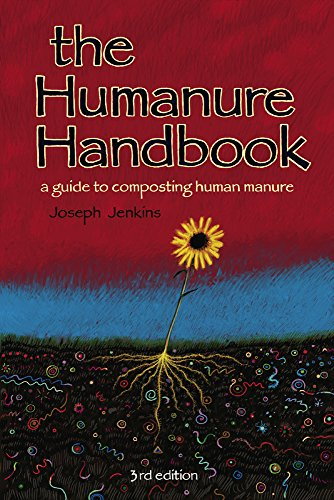 The Humanure Handbook: A Guide to Composting: Jenkins, Joseph C.