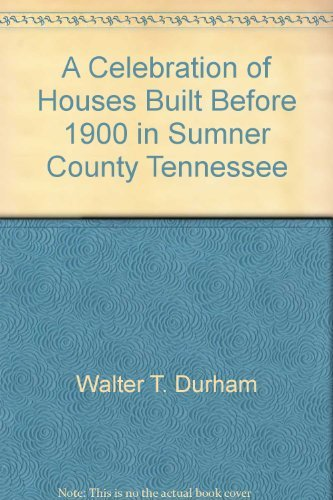 9780964429727: A celebration of houses built before 1900 in Sumner County, Tennessee